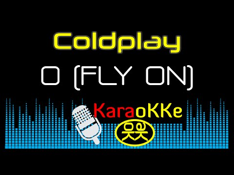 "Coldplay - ""O"" Fly On (Karaoke, Lyrics)"