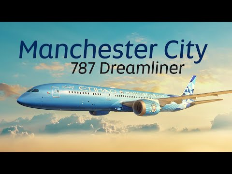 Manchester City 787 Dreamliner: Livery Painting Timelapse | Etihad Airways
