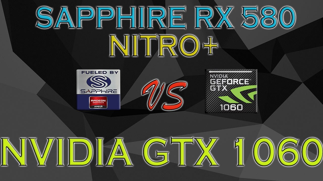 Sapphire Rx 580 Nitro Vs Gtx 1060 Benchmarks Game Tests Review