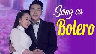 Tuyệt Đỉnh Song Ca Bolero 2018 | Tuyển Chọn Những Bài Hát Song Ca Hay Nhất - Nối Lại Tình Xưa