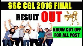 SSC CGL 2016 Final Result and  Cut Off