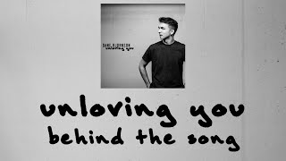 Unloving You - Behind the Song
