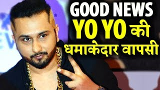 GOOD NEWS! Yo Yo Honey Singh is Ready to Comeback With A New Song!