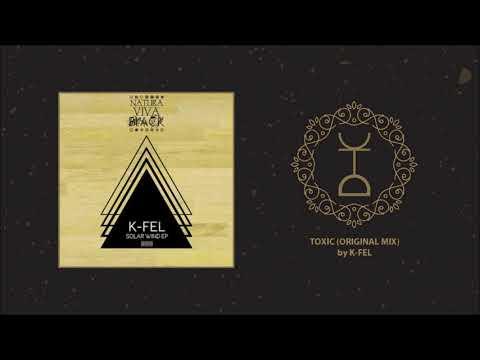 K-Fel - Toxic (Original Mix)