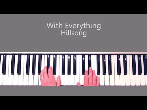 With Everything -  Hillsong Piano Tutorial and Chords