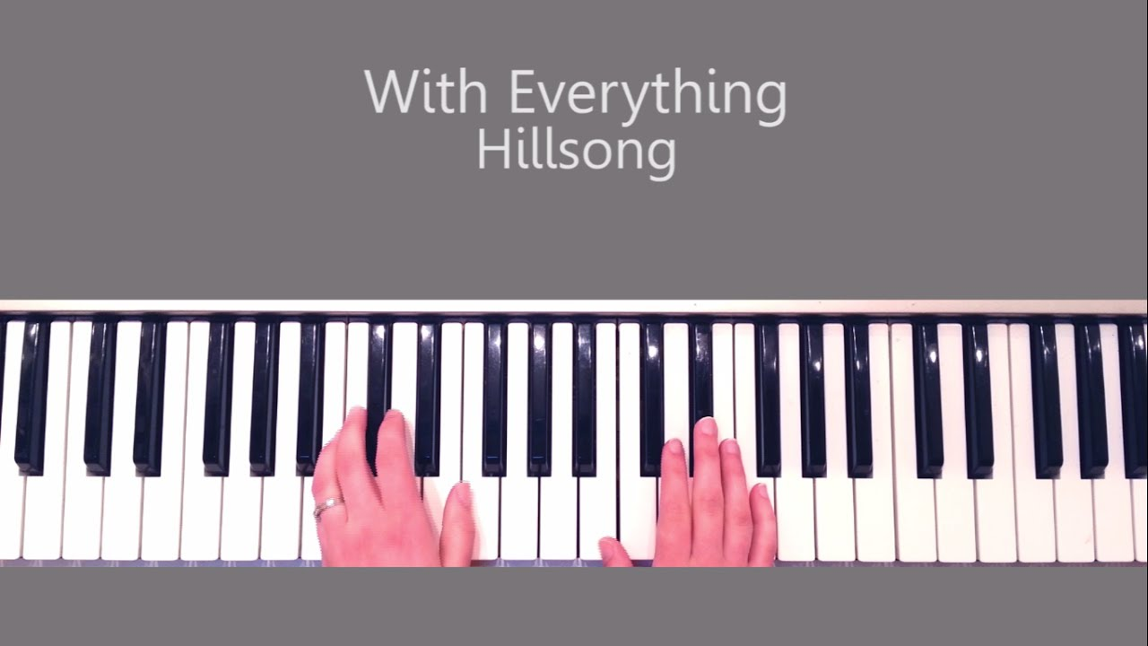 With everything hillsong piano tutorial and chords youtube with everything hillsong piano tutorial and chords hexwebz Gallery