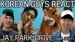 KOREAN GUYS react to JAY PARK-DRIVE (feat.Gray)_chiiillll