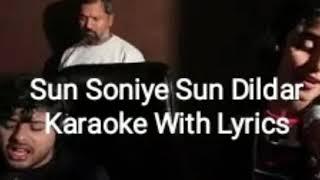 Sun Soniye Sun Dildar Karaoke With Lyrics