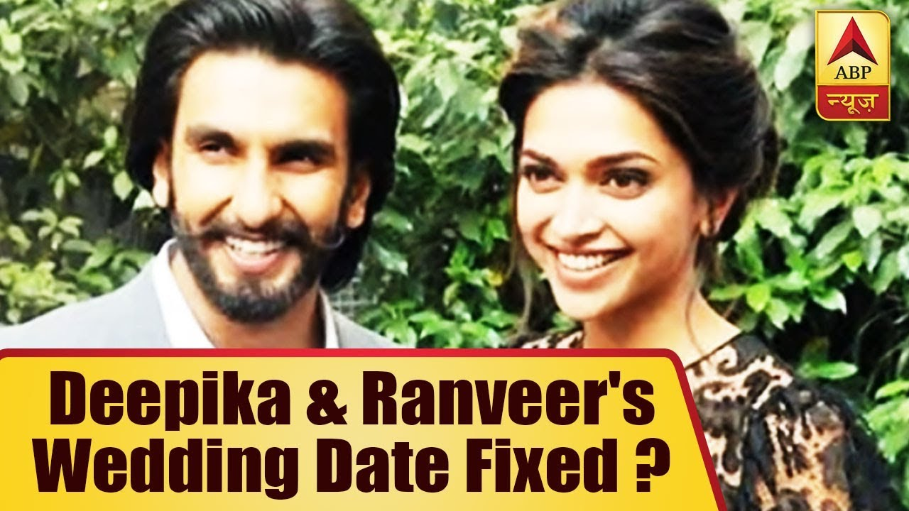 Deepika Padukone And Ranveer Singh's Wedding Date Fixed ...