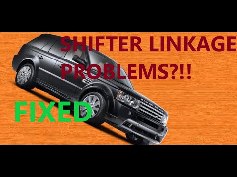 HOW TO FIX LAND ROVER, RANGE ROVER SHIFTER LINKAGE