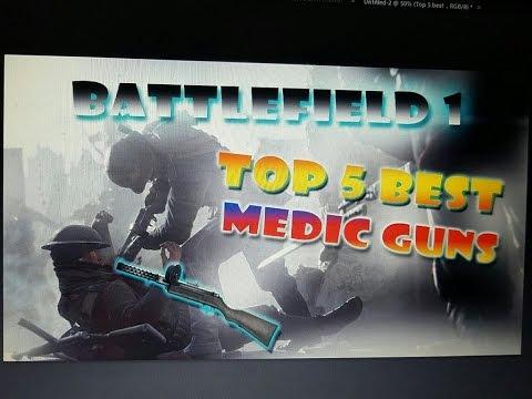 BattleField 1 Top 5 Medic Class Guns!!