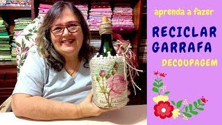 Como Reciclar Garrafa com Decoupagem
