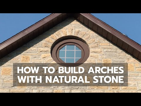 BUILDING WITH STONE – How to Build Arches With Natural Stone