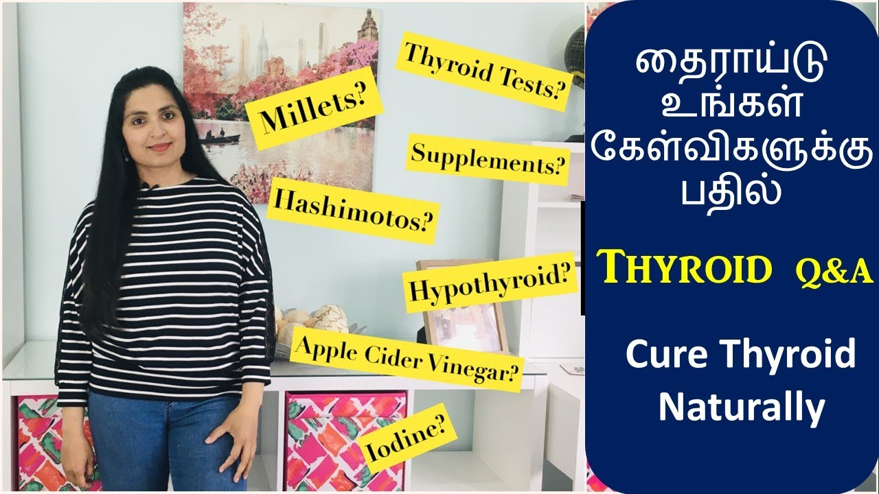 Your Thyroid Q & A / Thyroid Diet / Cure Thyroid Permanently / Chennai Girl In London