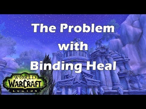 [Legion] The Problem with Binding Heal
