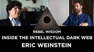 Inside the Intellectual Dark Web, Eric Weinstein