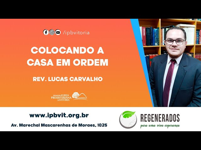Rev. Lucas Carvalho - Colocando a casa em ordem - Texto: Tito 2. 1-10