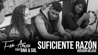 FER ARIZA - Suficiente razón Version DELUXE ( VIDEO OFICIAL ) Feat ANA & SOL