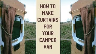 How To Make Curtains For Your Camper Van - How to Build/Convert A Camper Van