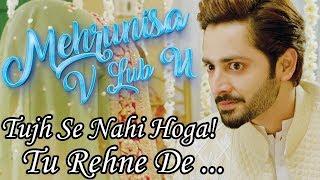 Tujh Se Nahi Hoga! Tu Rehne De...  Movie Scene   Mehrunisa V Lub U 2017