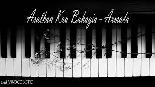 Armada - Asal Kau Bahagia Piano Instrumental