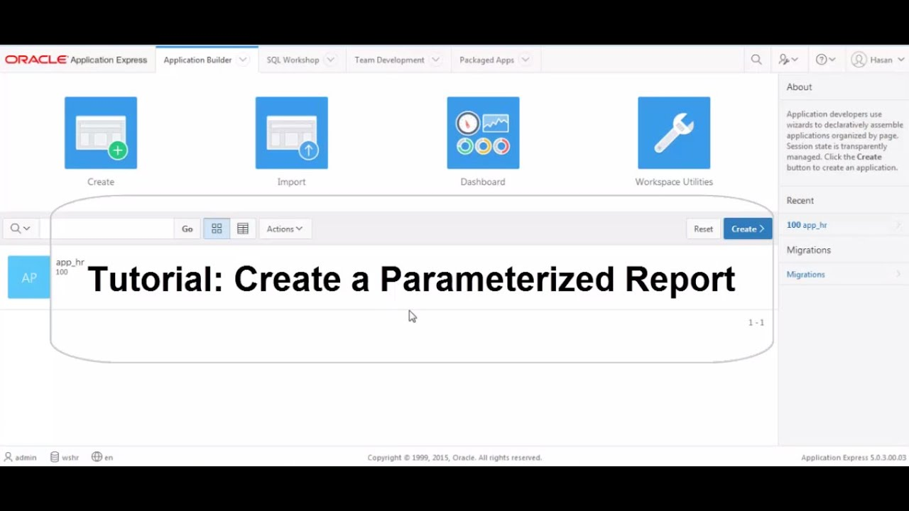 Tutorial : Creating Parameterized Report in Oracle APEX 5