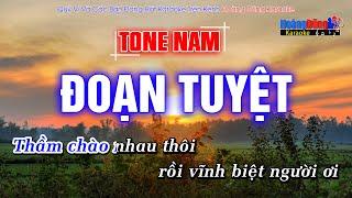 Đoạn Tuyệt Karaoke Beat Tone Nam Dễ Hát Nhất - Hoàng Dũng Karaoke