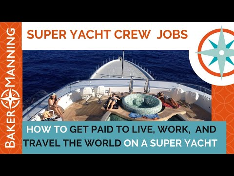 Superyacht Jobs: How to become a stewardess or a deckhand.