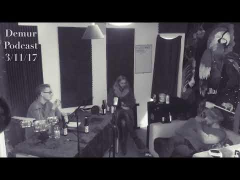 Demur Podcast 3/11/17