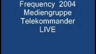 Mediengruppe Telekommander - Kommanda live @ Frequency 2004