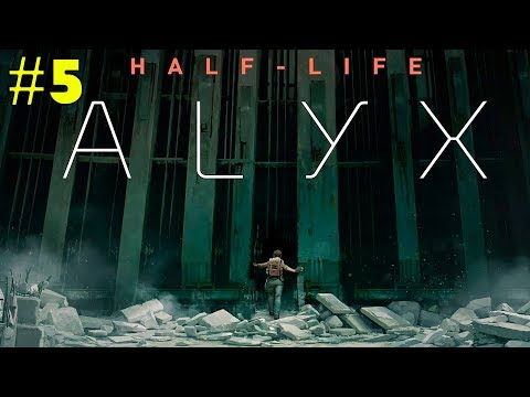 Half-Life: Alyx ► Прохождение #5 ► Бессмертный