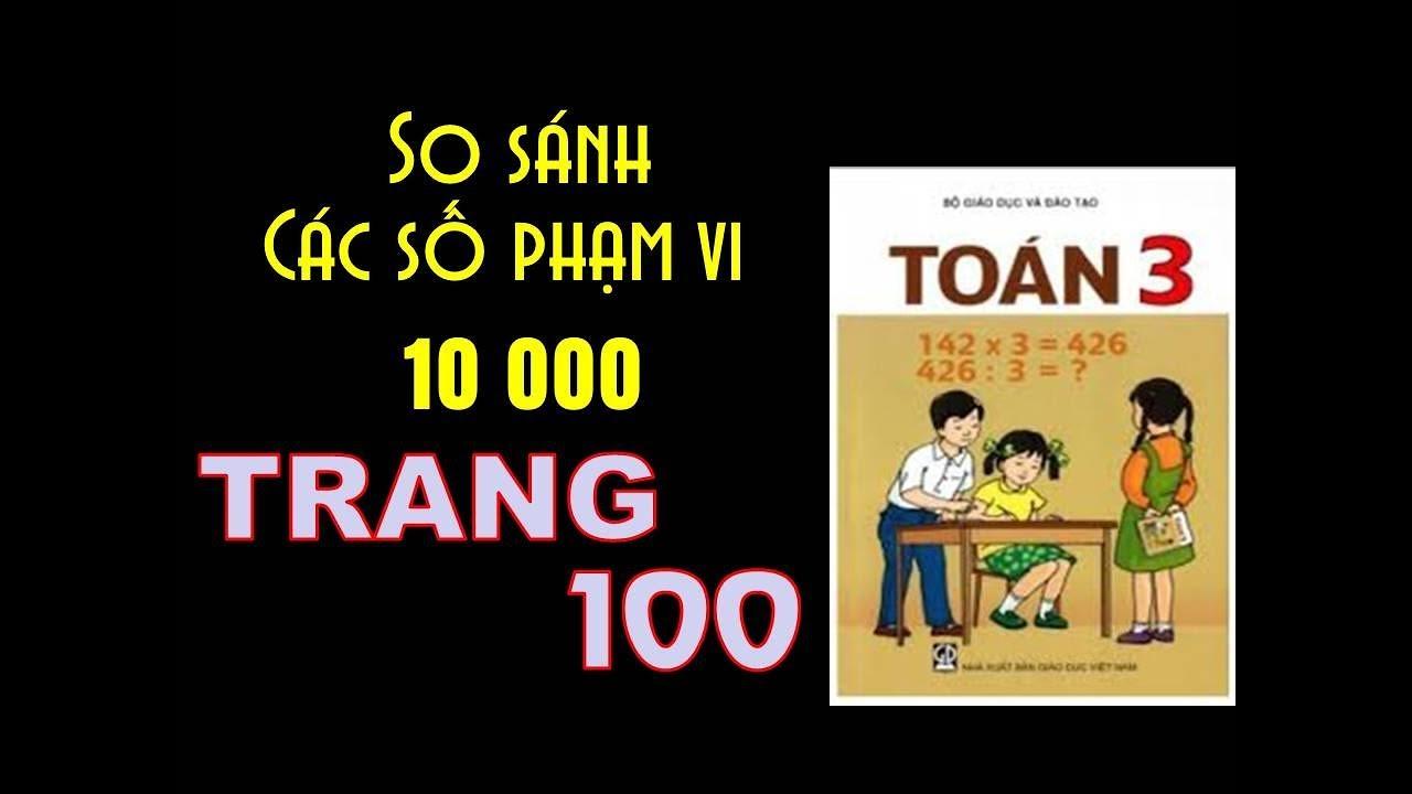 Toán Lớp 3 Trang 100 – Bài 95 So Sánh Các Số Trong Phạm Vi 10000