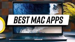 The Mac Apps You Should Download