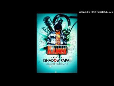 Shadow Papa - Ragga Siai ft. Wee Leafy & Le'Own[STUDIO KAMBU]