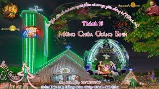 Thánh lễ Mừng Chúa Giáng Sinh_18g 30- Đền Đức Mẹ Hằng Cứu Giúp CSsR Sài Gòn dcctvn.org 25/12/2017