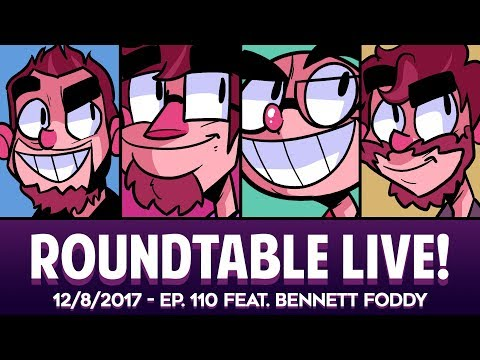 Roundtable Live! - 12/8/2017 (Ep. 110 feat. Bennett Foddy)