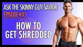 how to get shredded for a bodybuilding contest or fitness model competition