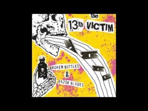 The 13th Victim - Broken Bottles & Razor Blades (Full Album)