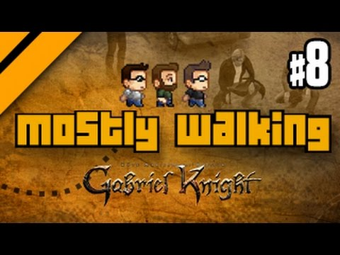 Mostly Walking - Gabriel Knight Remastered - Part 8