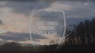 Many Hands: Rebuilding Appalachia