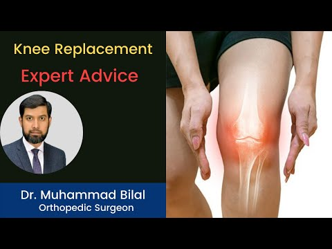 Total Knee Replacement in Lahore, Expert Advice in Urdu   Orthopedic Specialist Dr. Muhammad Bilal.