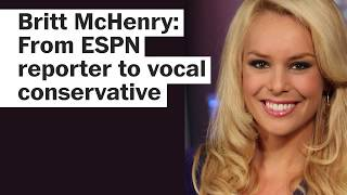 Britt McHenry: From ESPN reporter to conservative commentator