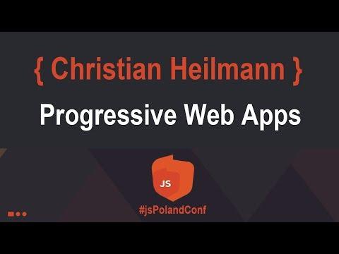 Christian Heilmann - Keynote talk - Progressive Web Apps