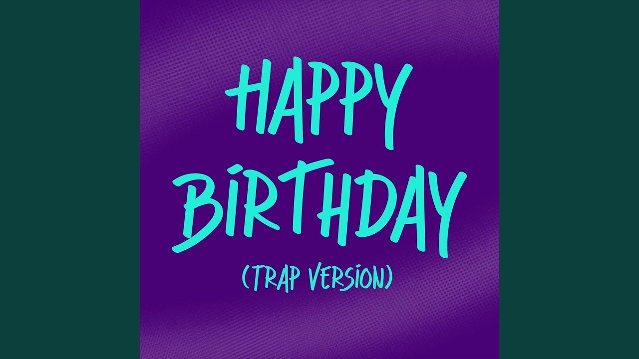 Happy Birthday (Trap Version)