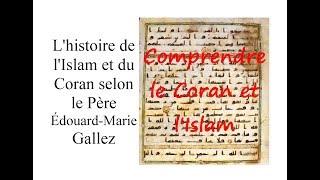 Comprendre le Coran et l'Islam - L'histoire de l'Islam selon le père Gallez
