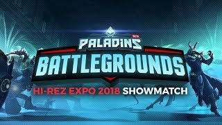 Paladins Battlegrounds - Hi-Rez Expo 2018 Showmatch