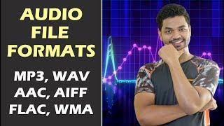 Audio File Formats - MP3, AAC, AIFF, WAV, FLAC, WMA Explained