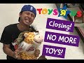 TOYS R US CLOSING - NO MORE TOYS !!