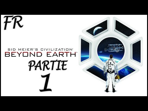 CIVILIZATION Beyond Earth [FR] Solo - Partie 1 - UNE NOUVELLE PLANETE