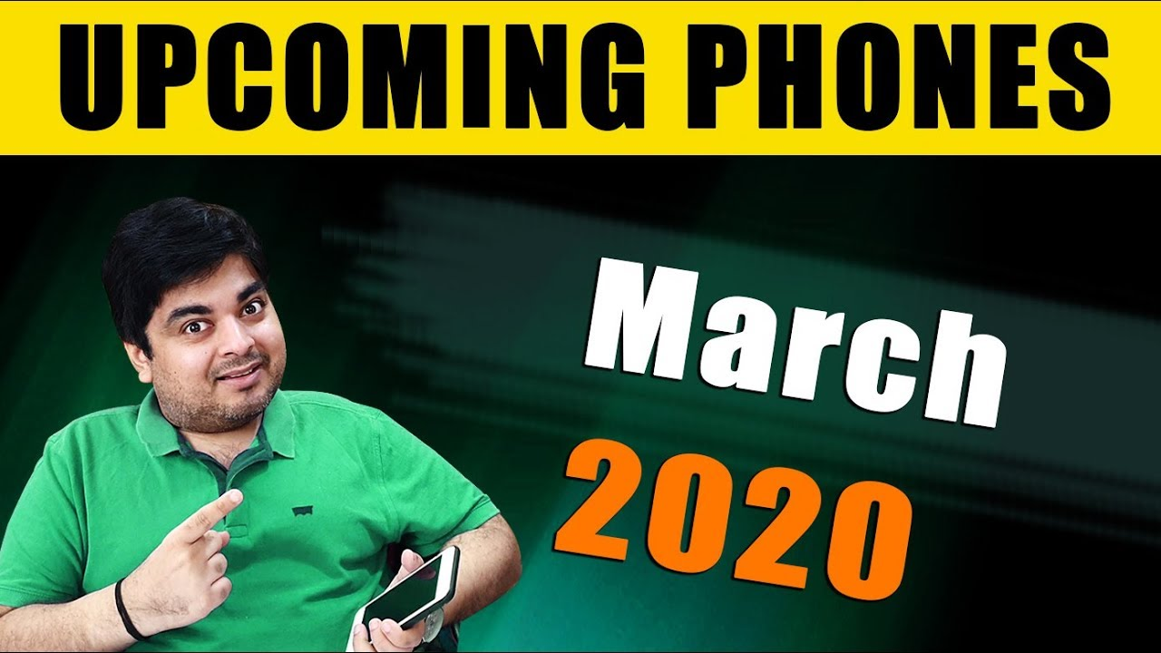 Top 10+ Upcoming Mobile Phones in March 2020 - ISKO BOLTE HAI INNOVATION?